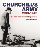 Churchill's Army 1939-1945