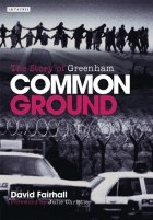 Common Ground The Story of Greenham
