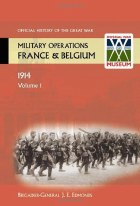 Official History of the Great War Military Operations France & Belgium 1914 Volume 1