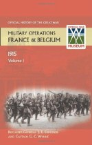 Official History of the Great War Military Operations In France & Belgium 1915 Volume 1