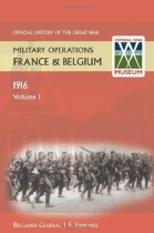 Official History of the Great War Military Operations in France & Belgium 1916 Volume 1