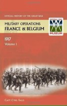 Official History of the Great War Military Operations in France & Belgium 1917 Volume 1