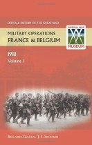 Official History of the Great War Military Operations in France & Belgium 1918 volume 1