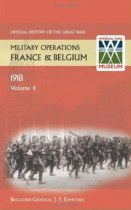 Official History of the Great War Military Operations in France & Belgium 1918 Volume 4