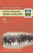Official History of the Great War Military Operations in Belgium & France 1918 Volume 5