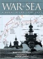 War At Sea : A Naval Atlas 1939-45