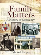 Family Matters: A History Of Genealogy
