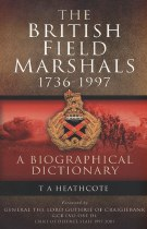 The British Field Marshals 1736-1997: A Biographical Dictionary