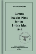 German Invasion Plans for the British Isles 1940