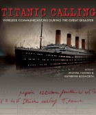 Titanic Calling : Wireless Communications During the Great Disaster