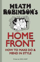 Heath Robinson's Home Front