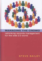 Managing the Crowd: Re-thinking Records Management For The Web 2.0 world