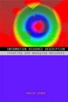 Information Resource Description : Creating and Managing Metadata