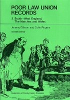 Poor Law Union Records Part 3 South-West England, The Marches and Wales