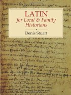 Latin For Local And Family Historians