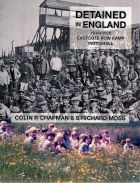 Detained in England : 1914-1920 Eastcoe POW Camp Patishall
