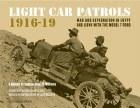 Light Car Patrols 1916-19
