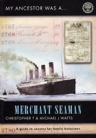 My Ancestor Was A Merchant Seaman