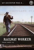 My Ancestor Was A Railway Worker Revised Edition
