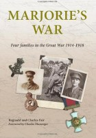 Marjorie's War : Four Families in the Great War 1914-1918