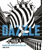 Dazzle: Disguise And Disruption in War and Art