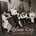 Queer City: London Club Culture
