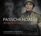 Passchendaele 103 Days In Hell
