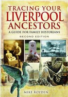 Tracing Your Liverpool Ancestors 2nd edition