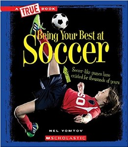 A True Book: Being Your Best at Soccer