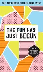 The Fun Has Just Begun: Sticker Book