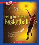 A True Book: Being Your Best at Basketball