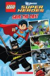 LEGO DC Superheroes: Save The Day (Comic Reader # 1)