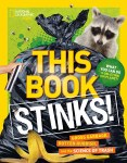 National Geographic Kids: This Book Stinks!