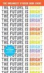 The Future is Bright: Sticker Book