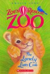Zoe's Resuce Zoo #1: The Lonely Lion Club