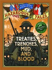 Nathan Hales Hazardous Tales HC Vol 04 Treaties Trenches