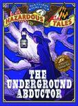 Nathan Hales Hazardous Tales HC Vol 05 Underground Abductor