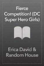 DC Super Hero Girls Fierce Competition