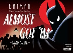 Batman the Animated Series - Almost Got 'Im Card Game