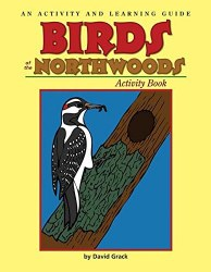 Birds of the Northwoods: an Activity and Learning Guide Activity Book
