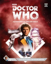 Doctor Who: Adventures in Time and Space 6th Doctor Sourcebook