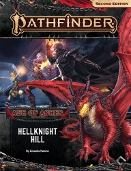 Patfinder Second Edition Adventure Path: Age of Ashes Book One - Hellknight Hill