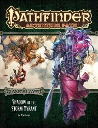 Pathfinder Adventure Path Giantslayer Part 6: Shadow of the Storm Tyrant