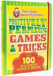 Positively Perplexing Games & Tricks