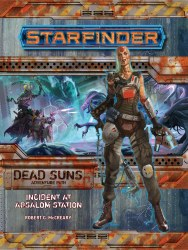 Starfinder: Dead Suns Adventure Path 1 - Incident at Absalom Station