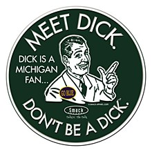 Michigan State University Sign - Dick Is A Michigan Fan Steel Sign 17.5''