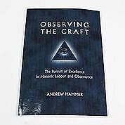 Observing the Craft: The Persuit of Excellence In Masonic Labour & Observance