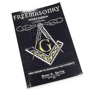 Freemasonry Defined: Using History to Undersand the Fraternity