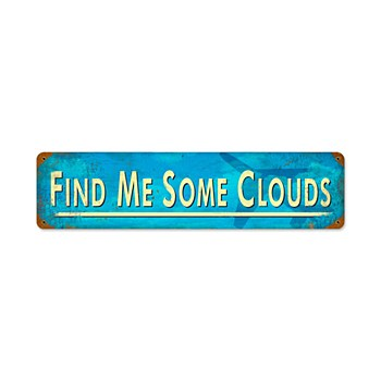"""""""Find Me Some Clouds"""" Sign"""