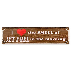 """Love Smell Jet Fuel"" Sign"